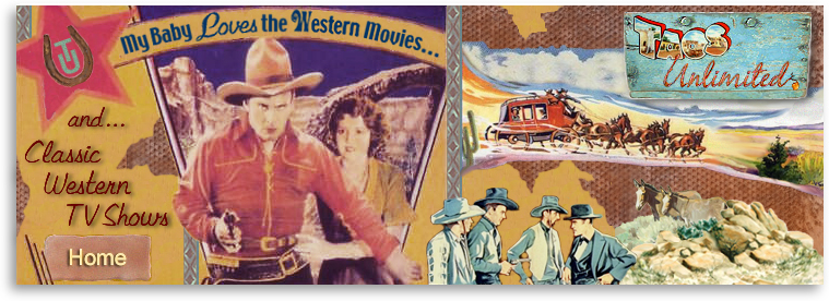 Taos Unlimited's Western Funhouse hosts My Baby Loves the Western Movies and Television Shows of the 1950s and Beyond!